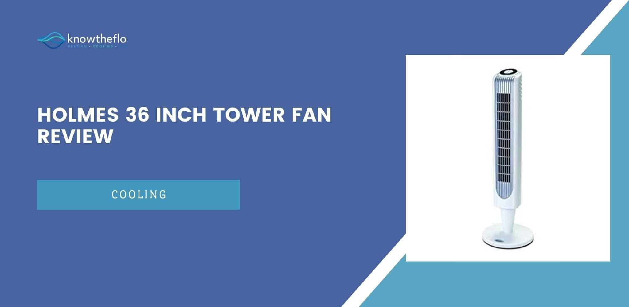 Holmes 36 Inch Tower Fan Review