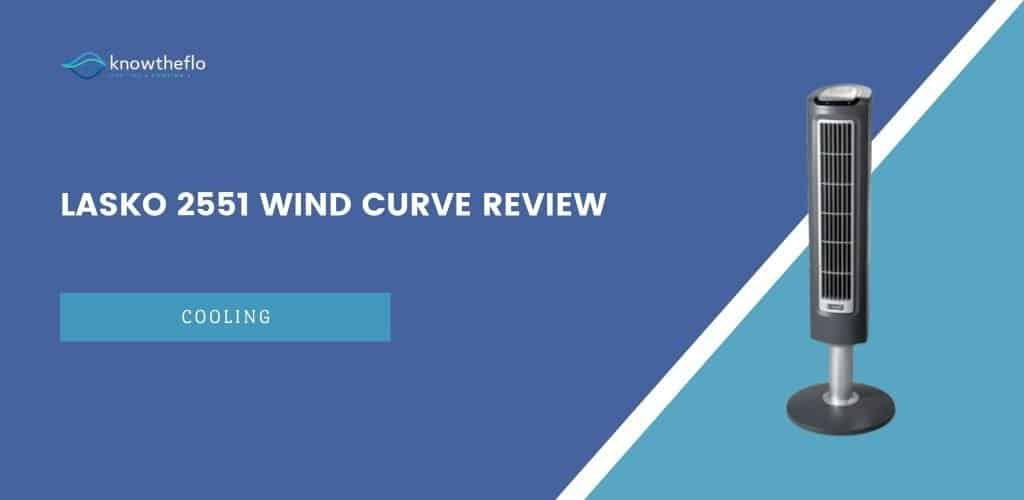 Lasko 2551 Wind Curve Review