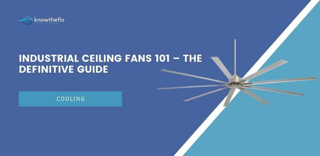 Industrial Ceiling Fans 101 – The Definitive Guide