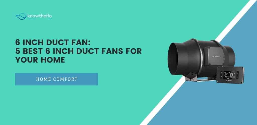 6 Inch Duct Fan - 5 Best 6 Inch Duct fans for your home