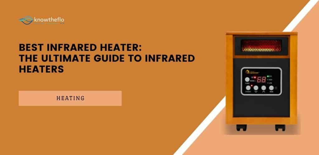 Best Infrared Heater [2020] - The Ultimate Guide to Infrared Heaters