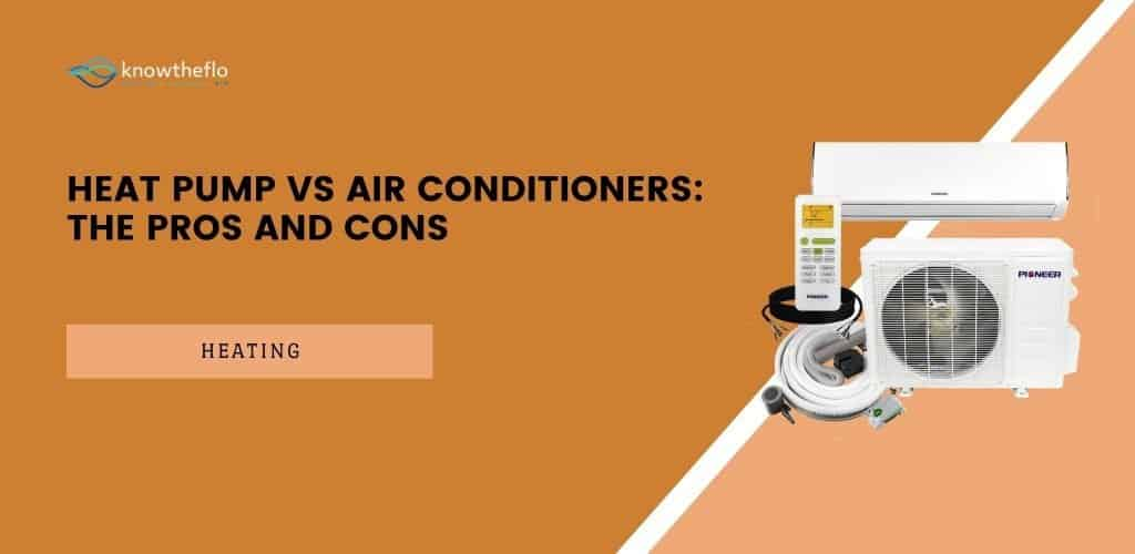 Heat Pump vs Air Conditioners - The Pros and Cons