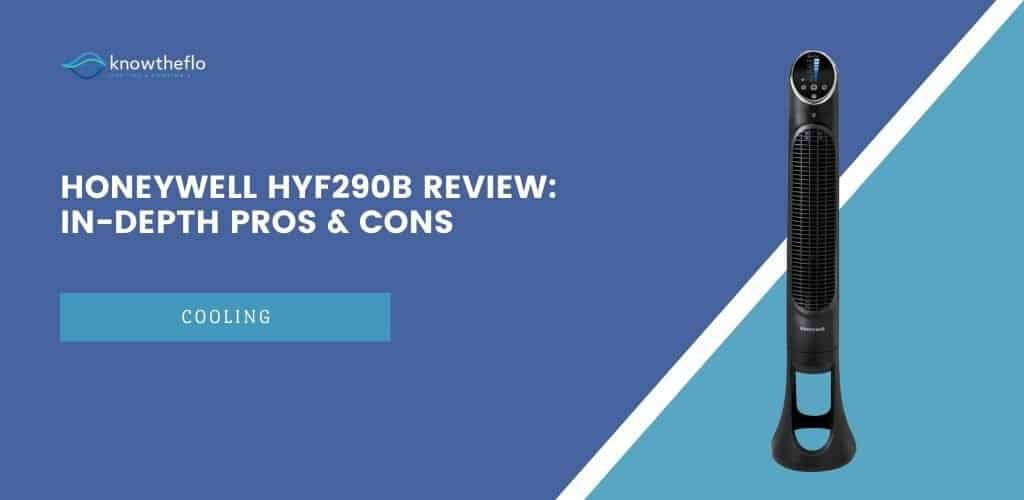 Honeywell HYF290B Review (2020) - In-depth Pros & Cons