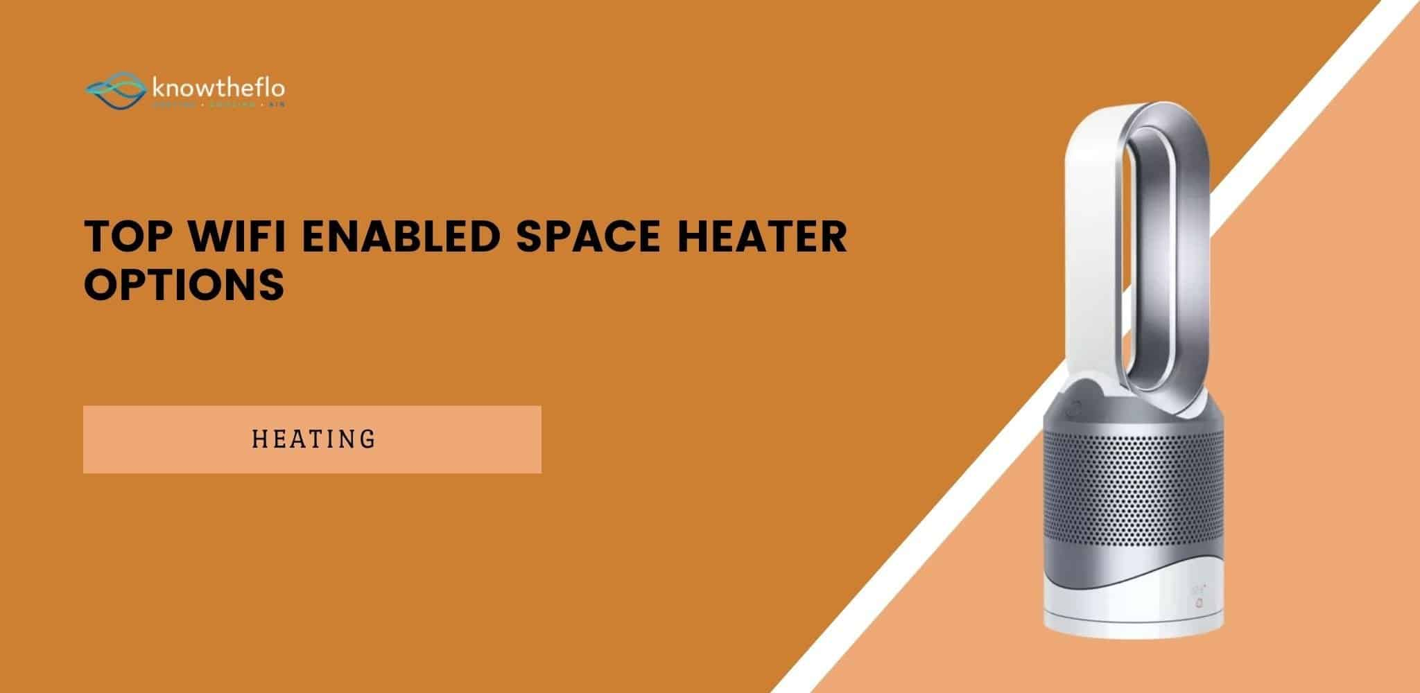Top WiFi Enabled Space Heater Options