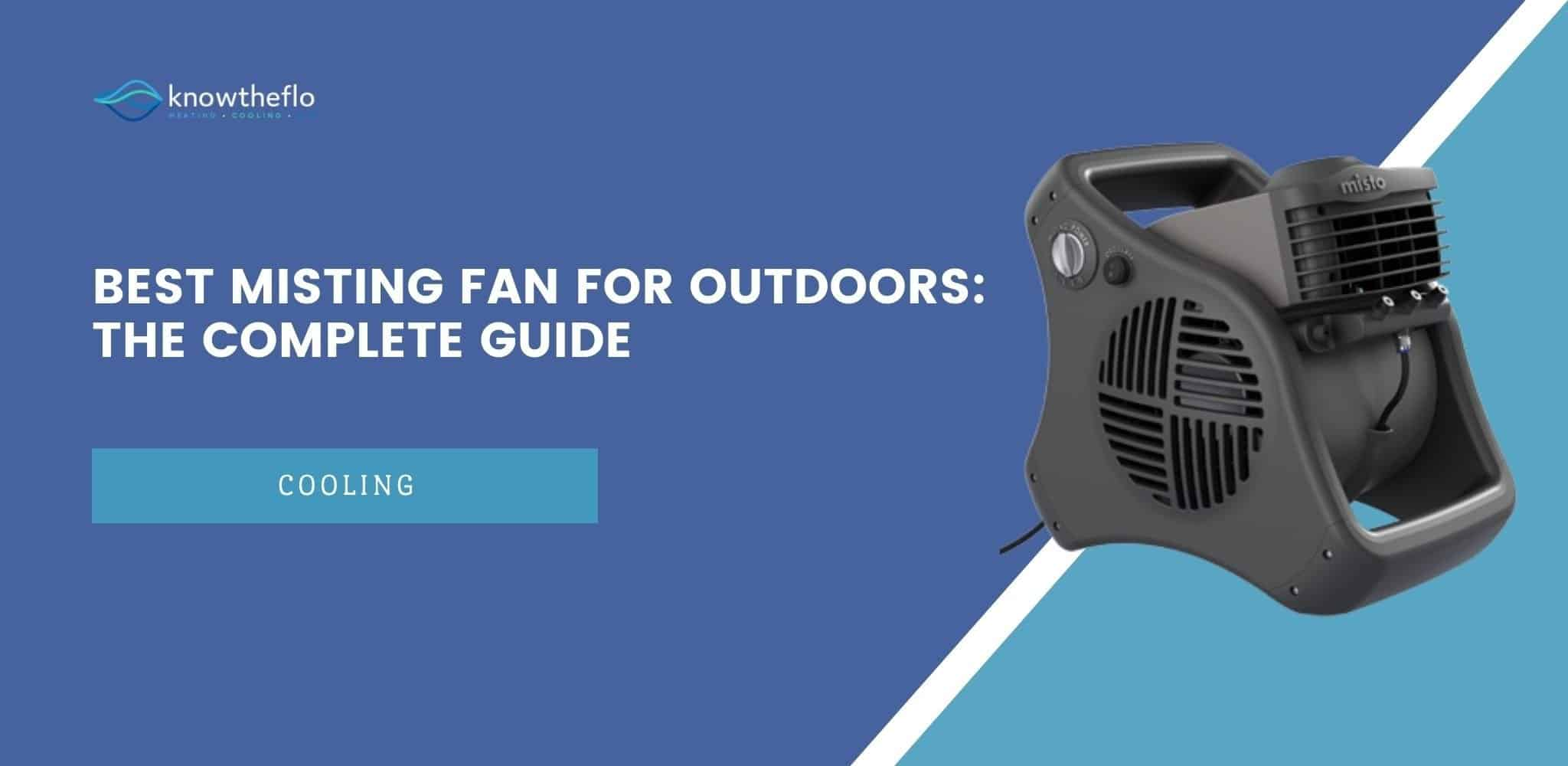 Best Misting Fan for Outdoors – The Complete Guide (2020)
