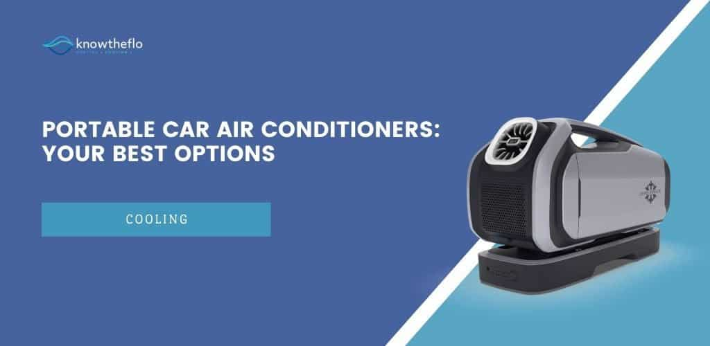 Portable Car Air Conditioners – Your Best Options