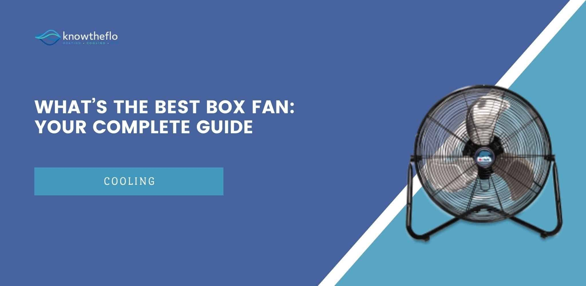 What's the Best Box Fan in 2020 - Your Complete guide