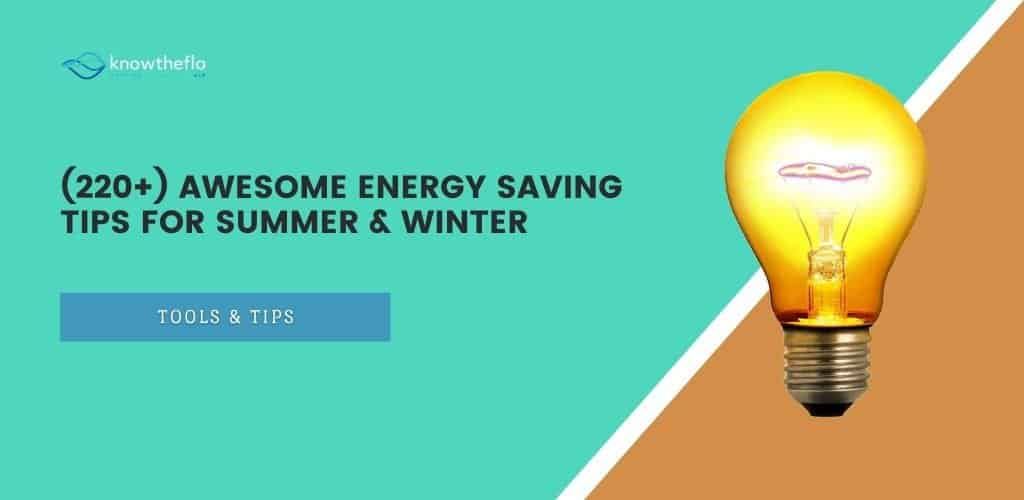 (220+) Awesome Energy Saving Tips for Summer & Winter
