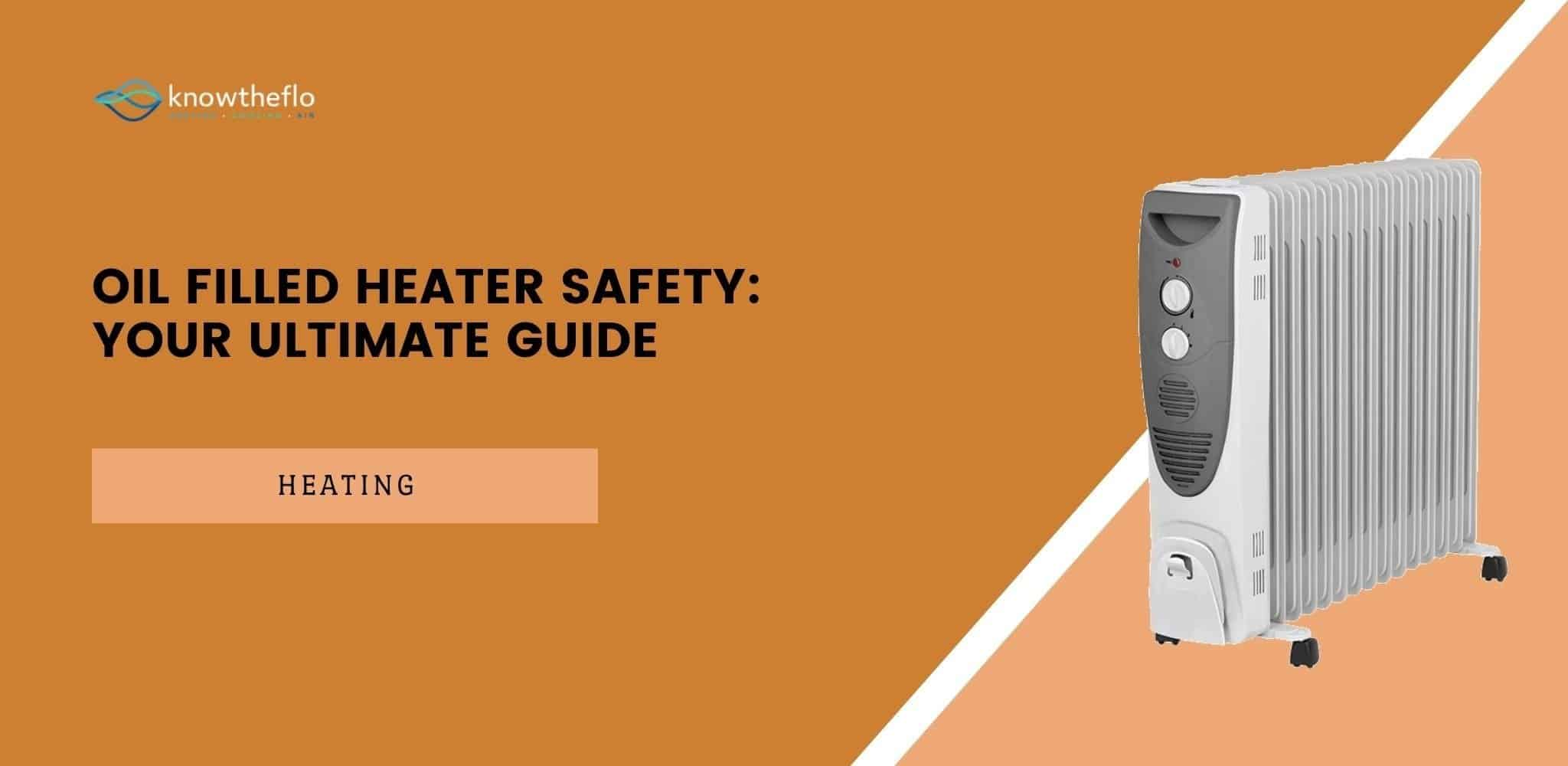 Oil Filled Heater Safety - Your Complete Buters Guide