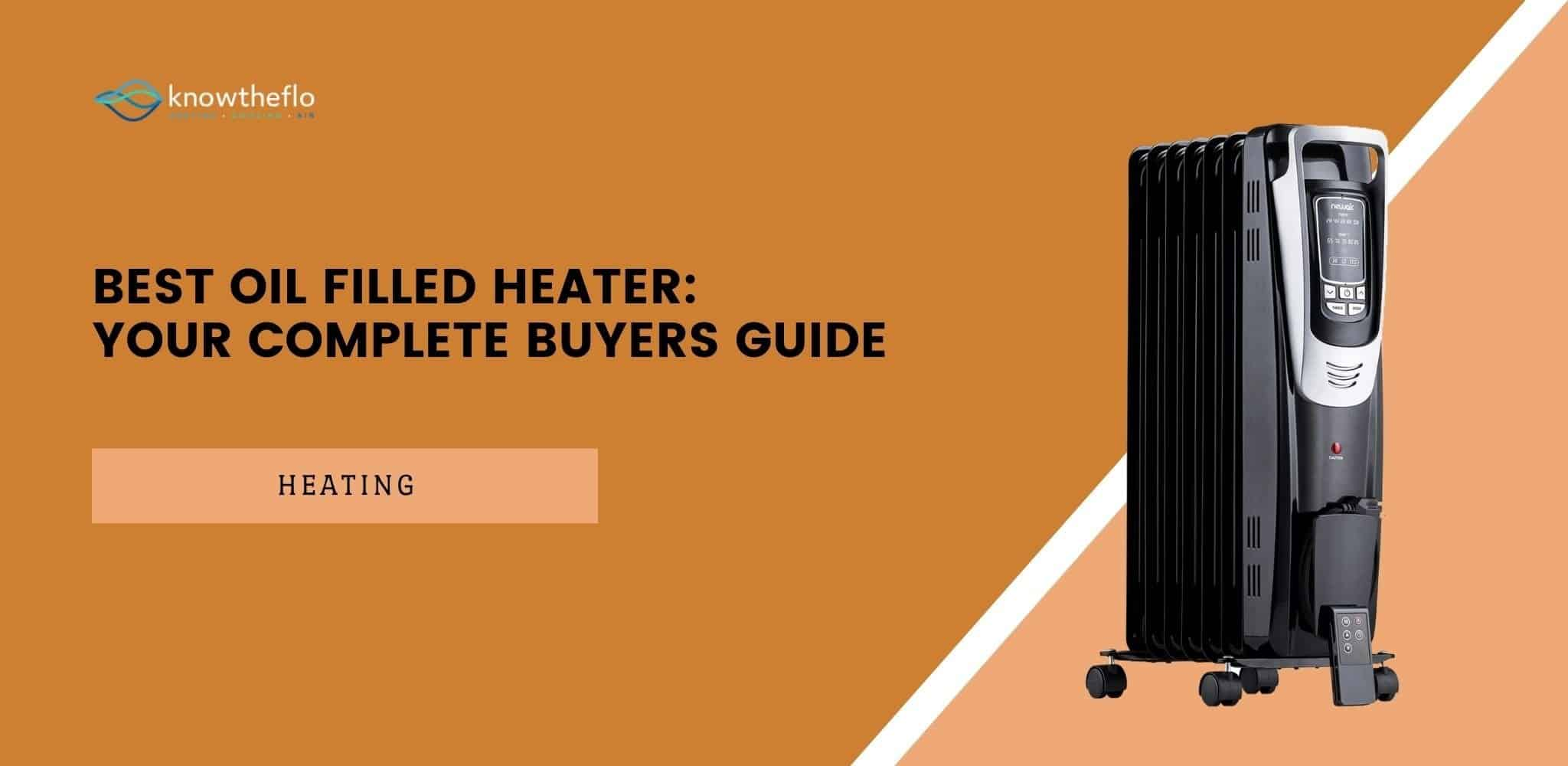 Best Oil Filled Heater - Your Complete Buyers Guide