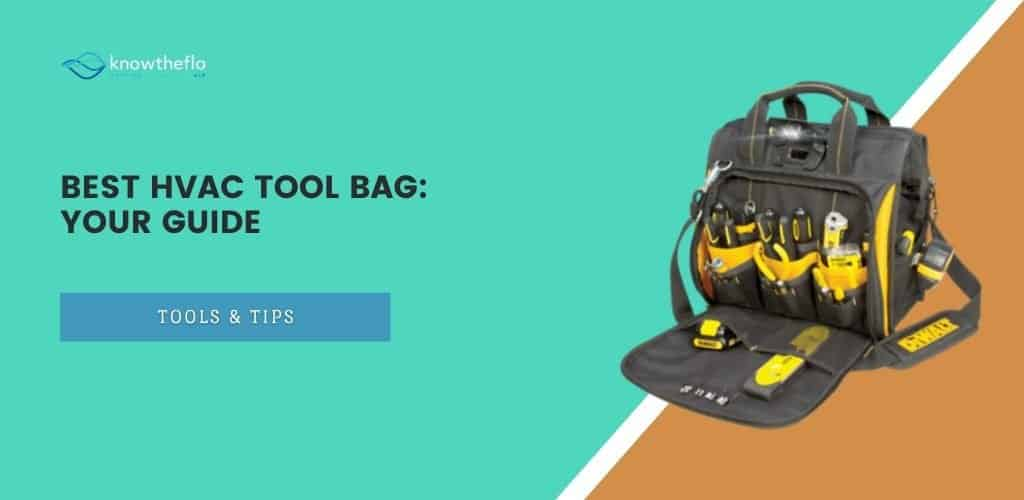 Best HVAC Tool Bag (2020) – Your Guide