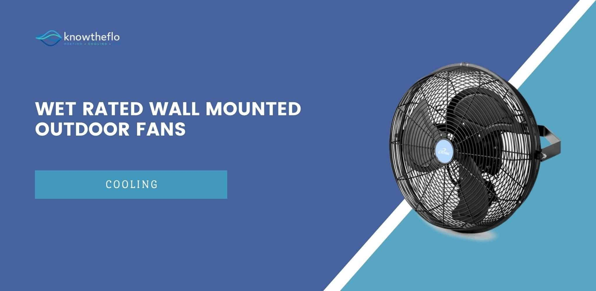 Wet Rated Wall Mounted Outdoor Fans