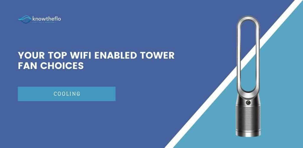 Your Top Wifi Enabled Tower Fan Choices