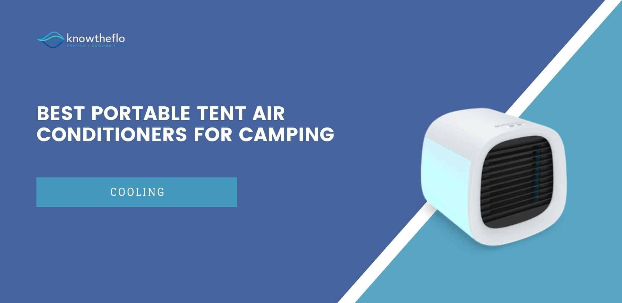 Best Portable Tent Air Conditioners for Camping 2020 - 2020