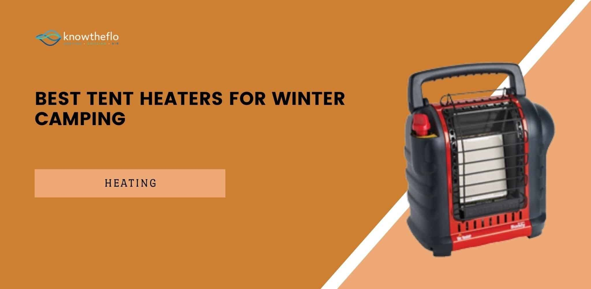 Best Tent Heaters for Winter Camping in 2020-2021