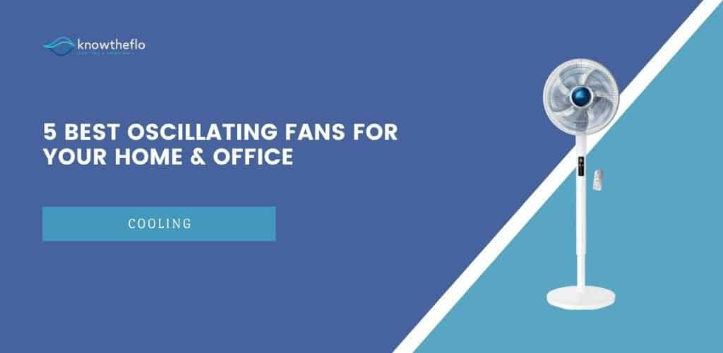 5 Best Oscillating Fans For Your Home & Office 2020