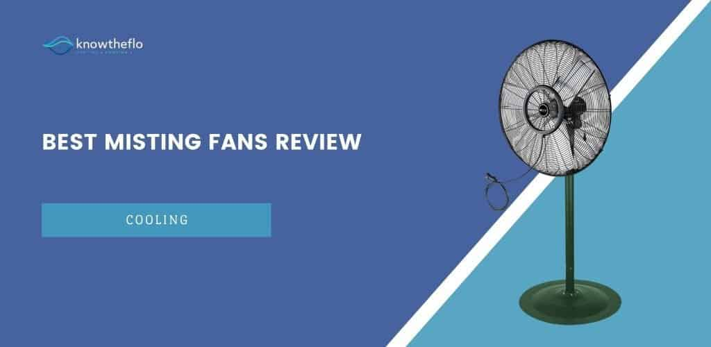 Best Misting Fans - 2020 Review