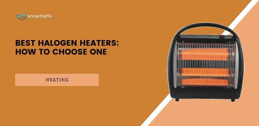Best Halogen Heaters - How To Choose One (2020)