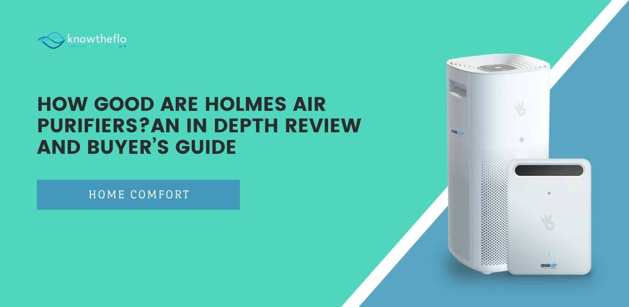 How Good are Holmes Air Purifiers – An In Depth Review and Buyer's Guide