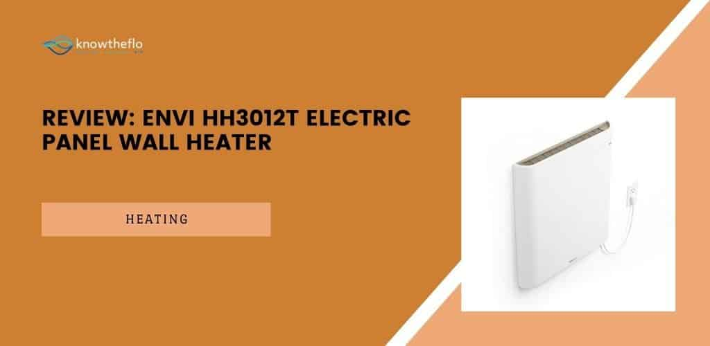 Review - Envi HH3012T Electric Panel Wall Heater (2020)