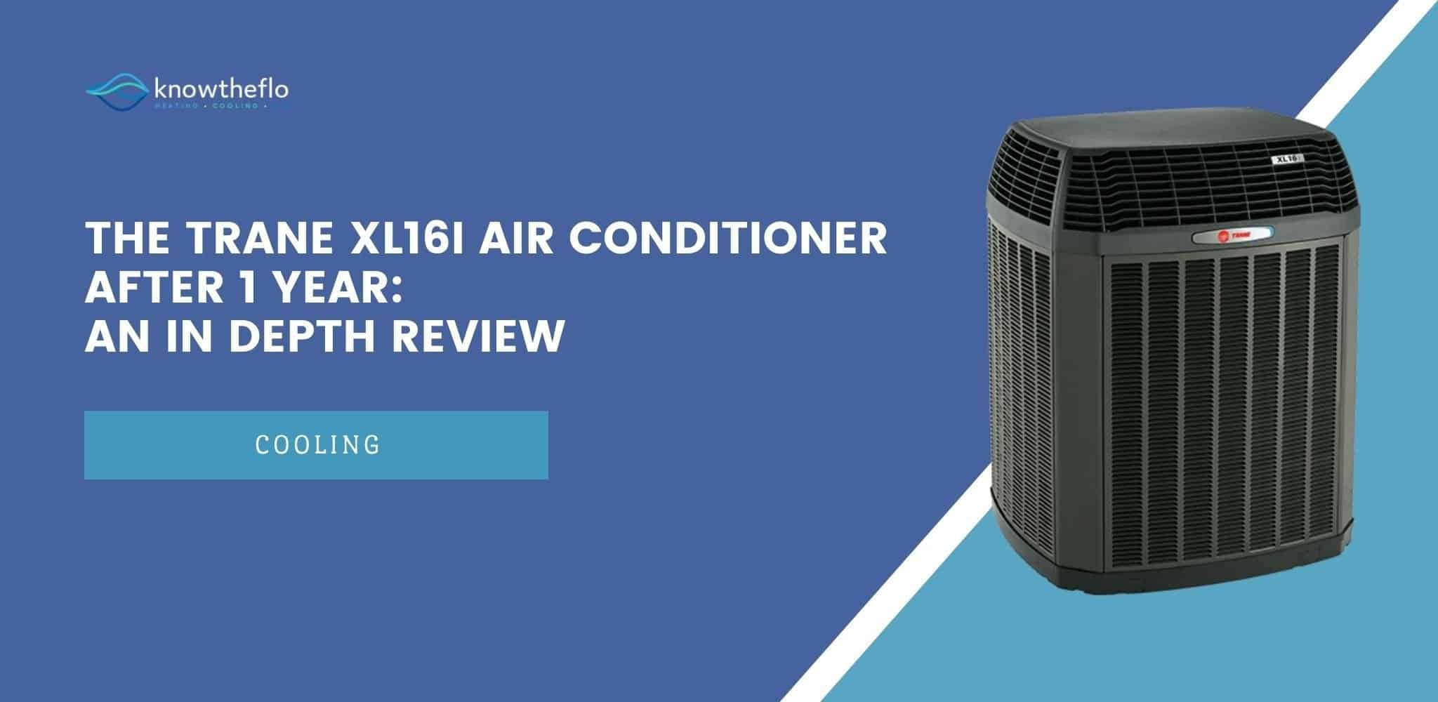 The Trane XL16i Air Conditioner After 1 Year - An In Depth Review