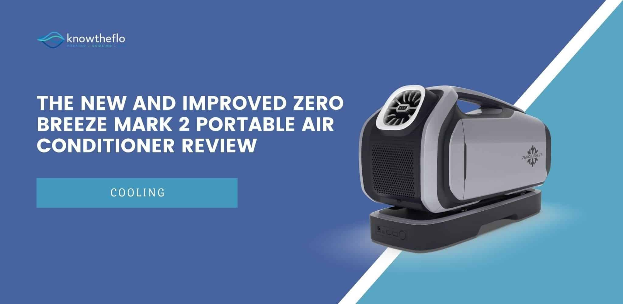 Review - The New and Improved Zero Breeze Mark 2 Portable Air Conditioner
