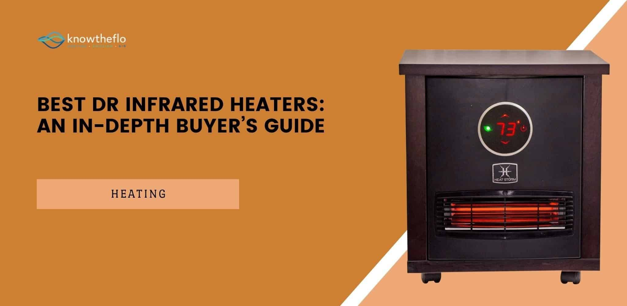 Best Dr Infrared Heaters 2020 - An In-Depth Buyer's Guide