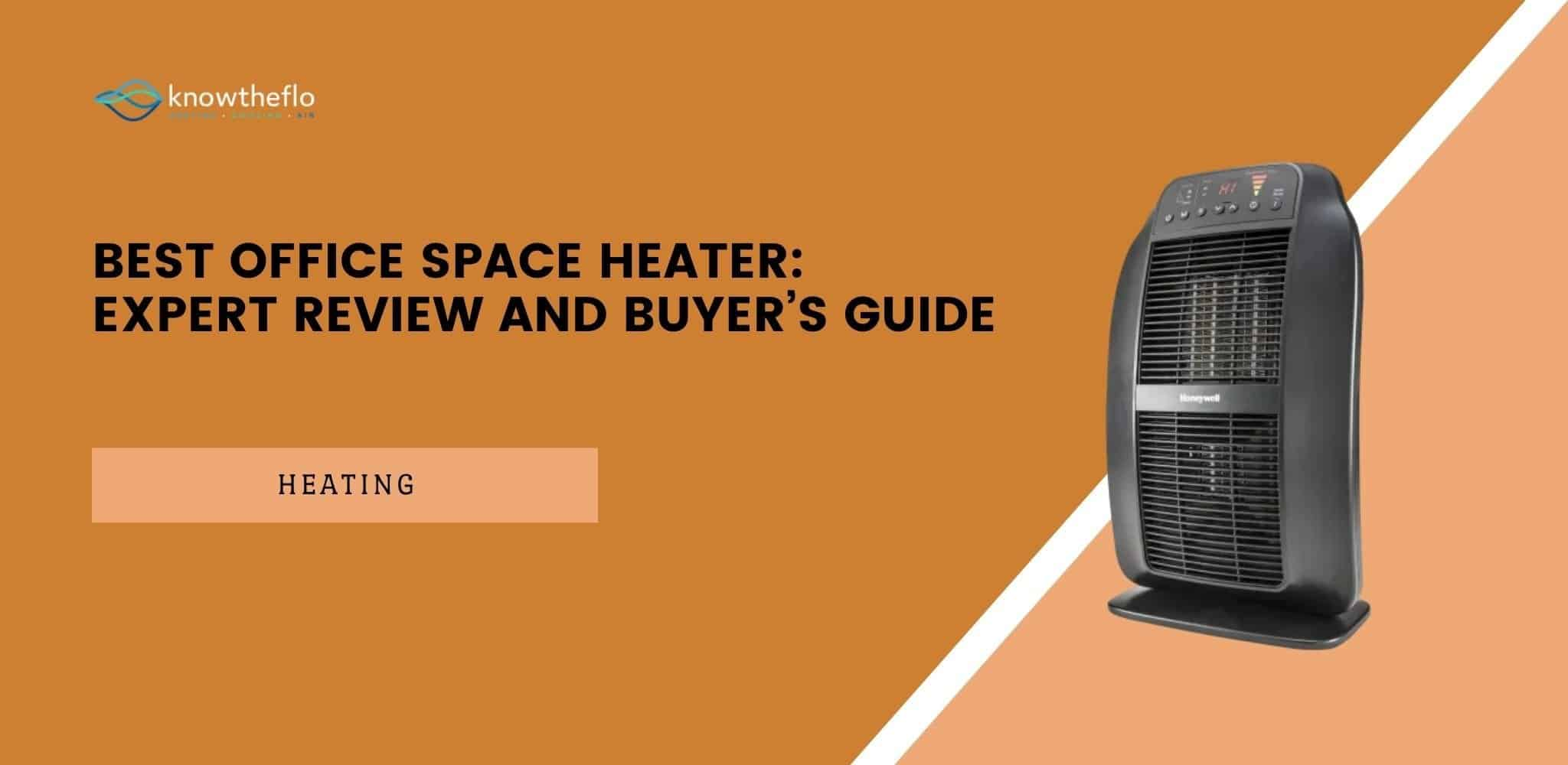 Best Office Space Heater - Expert Review and Buyer's Guide