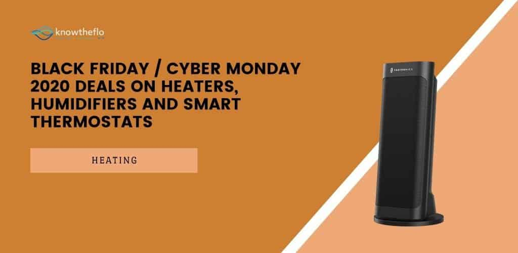 Black Friday-Cyber Monday 2020 Deals on Heaters, Humidifiers and Smart Thermostats