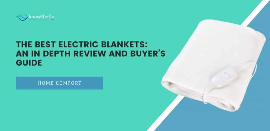The Best Electric Blankets in 2020 – An In Depth Review and Buyer's Guide
