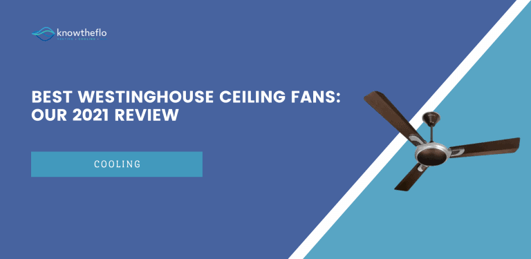 Best Westinghouse Ceiling Fans - Our 2020 Review